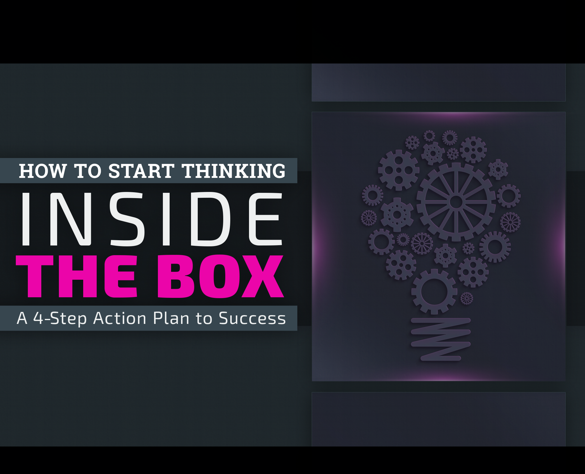 How to Start Thinking Inside the Box