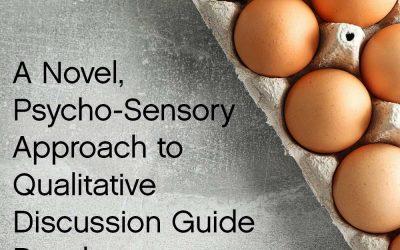 A Novel, Psycho-Sensory Approach to Qualitative Discussion Guide Development