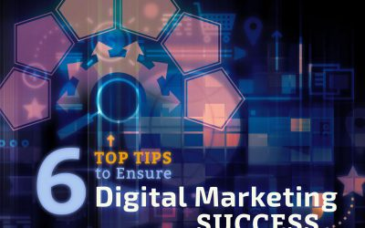 6 Top Tips to Ensure Digital Marketing Success