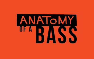 Anatomy of a Bass