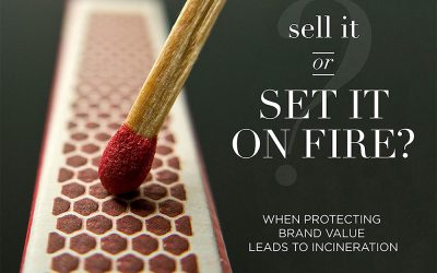 Sell It … or Set It on Fire?