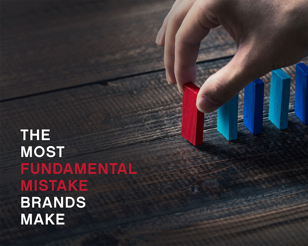 fundamental mistake brands make