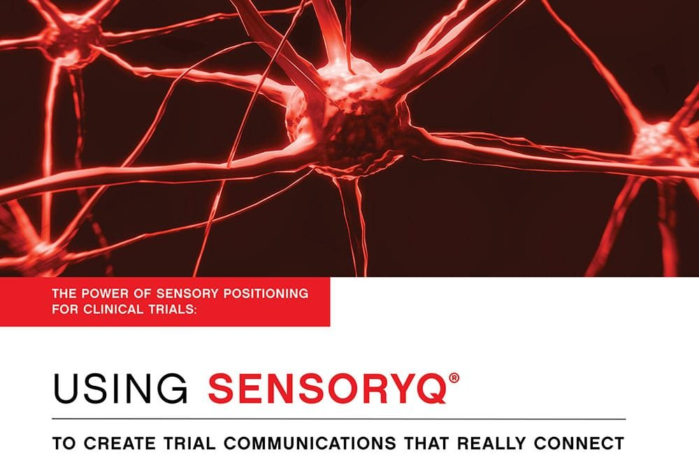 The Power of Sensory Positioning for Clinical Trial Communications