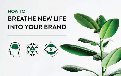 How To Breathe New Life Into Your Brand