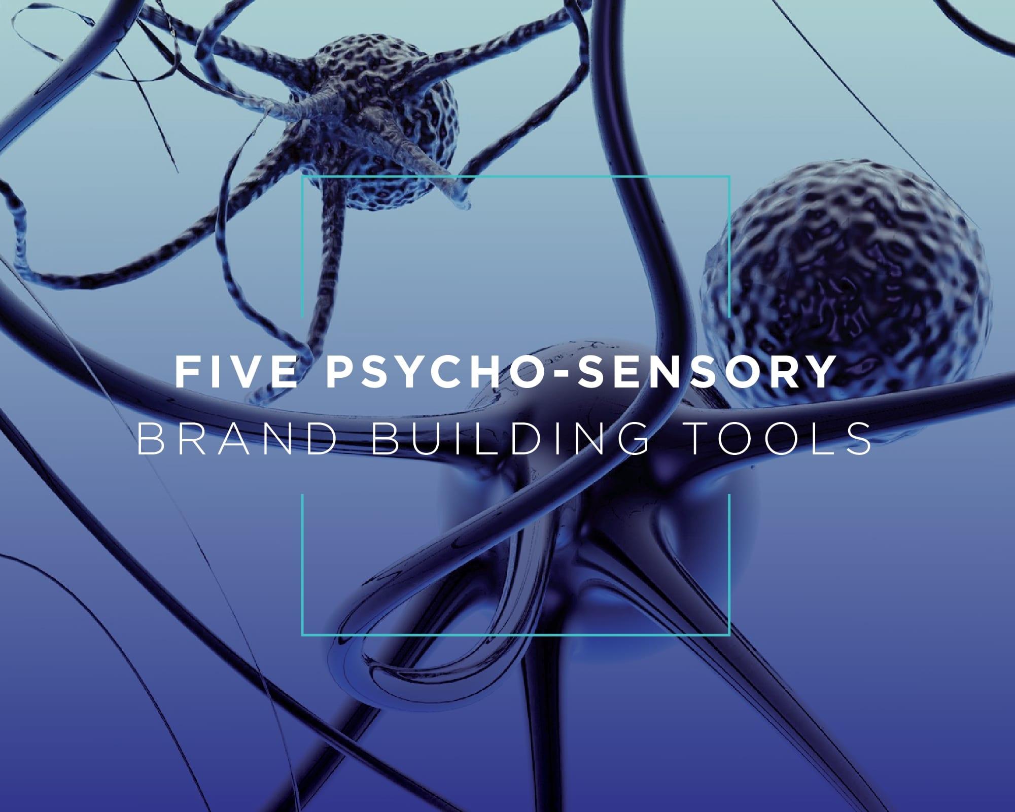 psycho-sensory brand-building tools