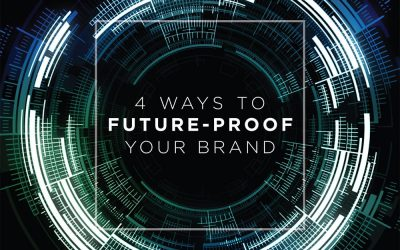 Four Ways to Future-Proof Your Brand