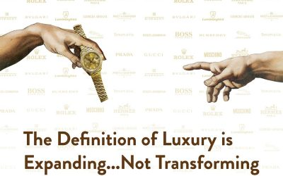 The Definition of Luxury is Expanding–Not Transforming