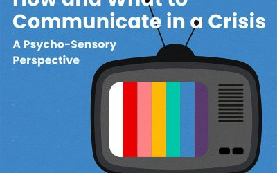 How And What To Communicate In A Crisis. A Psycho-Sensory Perspective